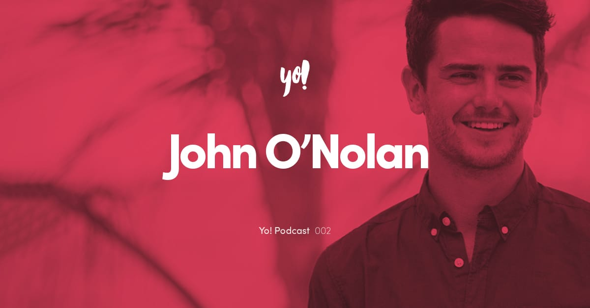 Yo! Podcast #002 – John O'Nolan – Founder of Ghost