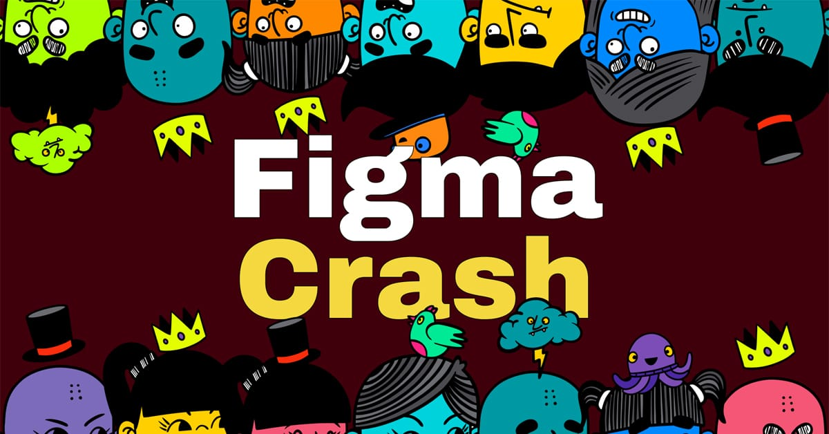 (Advanced) Figma Crash